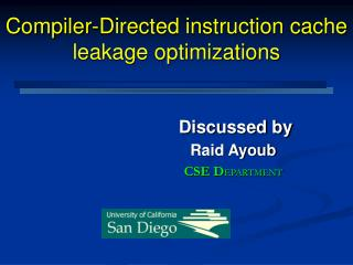 Compiler-Directed instruction cache leakage optimizations