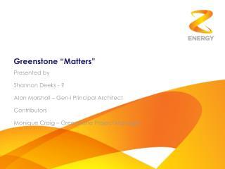 Greenstone �Matters�