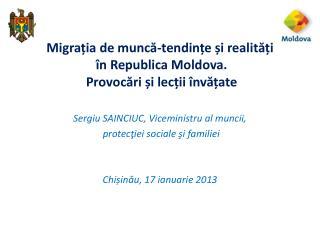 Migra ția de muncă-tendințe și realități  în Republica Moldova.  Provocări și lecții învățate