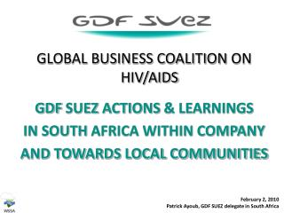 GLOBAL BUSINESS COALITION  ON HIV/AIDS GDF  SUEZ  ACTIONS  & LEARNINGS
