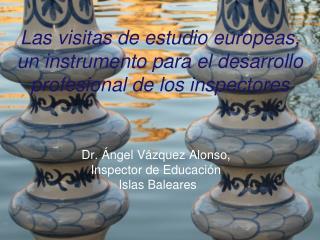 Las visitas de estudio europeas,  un instrumento para el desarrollo profesional de los inspectores