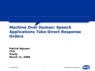 Machine Over Human: Speech Applications Take Direct Response Orders