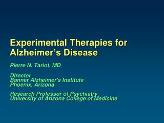 Experimental Therapies for Alzheimer s Disease