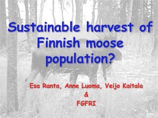 Sustainable harvest of Finnish moose population?