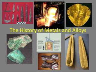 The History of Metals and Alloys