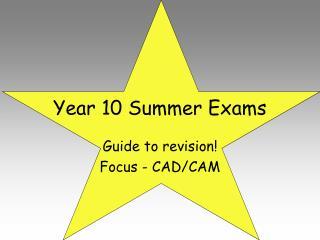 Year 10 Summer Exams