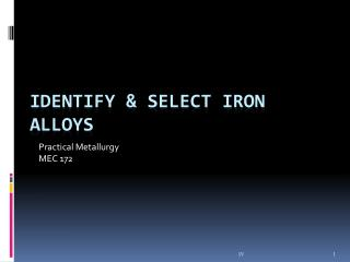 Identify & Select Iron Alloys