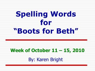"Spelling Words for  "" Boots for Beth """