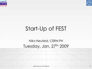 Start-Up of FEST