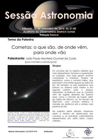 Sábado, 15 de setembro de 2012, às 21:00 Auditório do Observatório Dietrich  Schiel Entrada franca