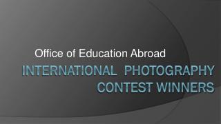 International  Photography Contest Winners
