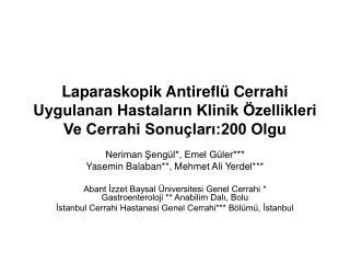 Neriman Şengül*, Emel Güler*** Yasemin Balaban**, Mehmet Ali Yerdel***