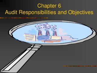 Chapter 6 Audit Responsibilities and Objectives