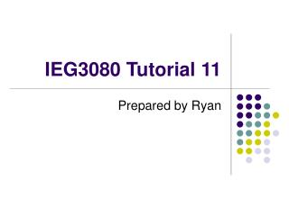 IEG3080 Tutorial 11