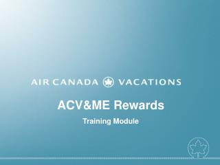 ACV&ME Rewards Training Module