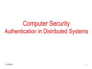 Computer Security Authentication in Distributed Systems