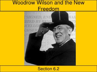 Woodrow Wilson and the New Freedom