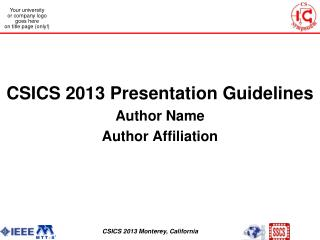 CSICS 2013 Presentation Guidelines Author Name  Author Affiliation