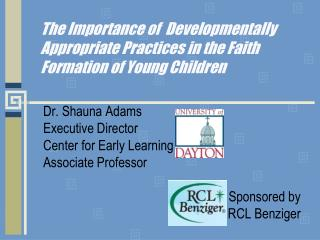 The Importance of  Developmentally Appropriate Practices in the Faith Formation of Young Children