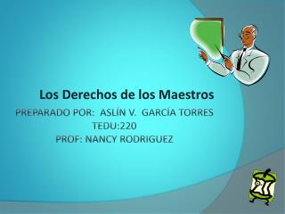 Preparado por:  Aslín V.  García torres Tedu:220 Prof: Nancy Rodriguez