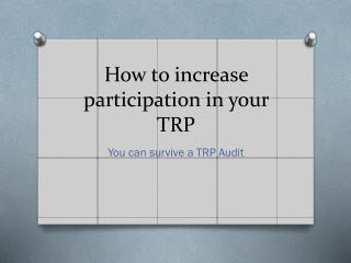 How to increase participation in your TRP