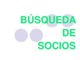 BÚSQUEDA  DE  SOCIOS