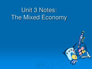 Unit 3 Notes: The Mixed Economy