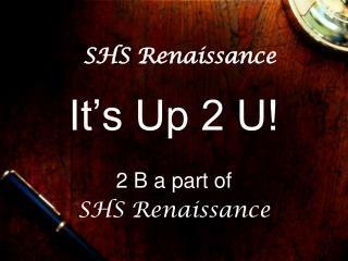 SHS Renaissance