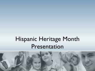 Hispanic Heritage Month Presentation