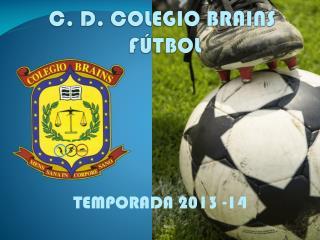 C. D. COLEGIO BRAINS  F�TBOL
