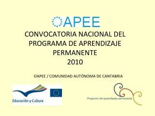 CONVOCATORIA NACIONAL DEL PROGRAMA DE APRENDIZAJE PERMANENTE  2010