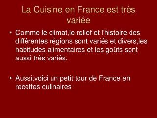 La Cuisine en France est très variée