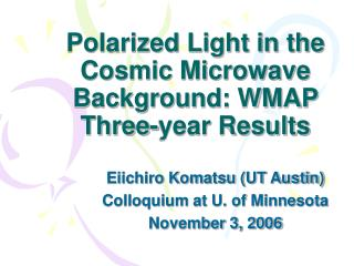 Polarized Light in the Cosmic Microwave Background: WMAP Three-year Results