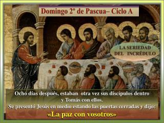 Domingo 2º de Pascua– Ciclo A