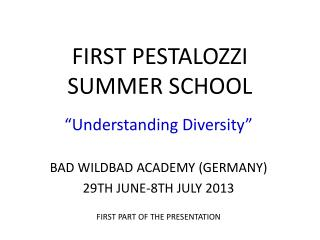 FIRST PESTALOZZI SUMMER SCHOOL