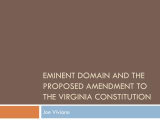 Eminent domain and the proposed amendment to the Virginia constitution