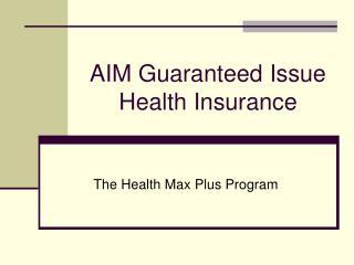 AIM Guaranteed Issue Health Insurance