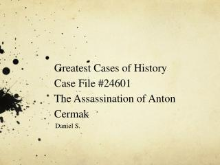 Greatest Cases of History Case File #24601 The Assassination of Anton  Cermak