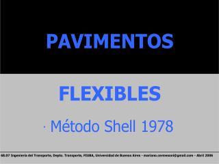 Dise o de Pavimentos Flexibles: M todo Shell