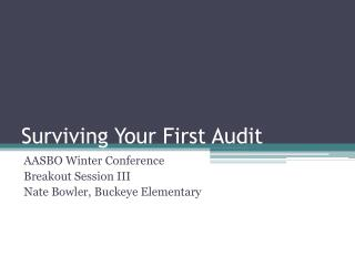 Surviving Your First Audit