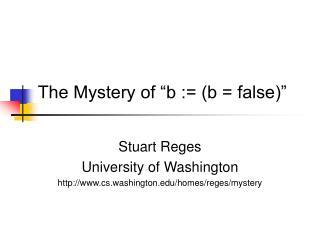 "The Mystery of ""b := (b = false)"""