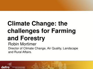 Climate Change: the challenges for Farming and Forestry