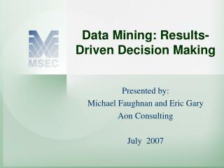 Data Mining: Results-Driven Decision Making