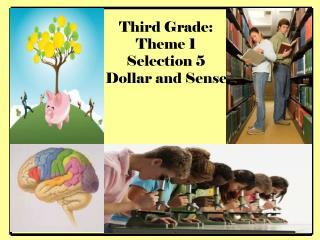 Third Grade:  Theme 1  Selection 5 Dollar and Sense