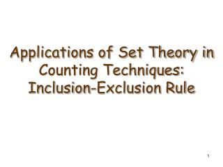 Applications of Set Theory in Counting Techniques:  Inclusion-Exclusion Rule
