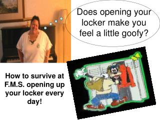 Does opening your locker make you feel a little goofy?