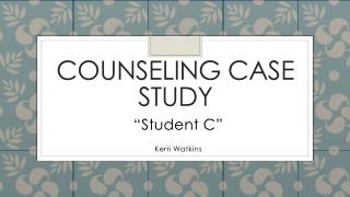 Counseling Case Study
