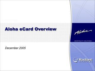 Aloha eCard Overview