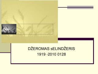 DŽEROMAS sELINDŽERIS 1919 -2010 0128