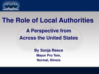 A Perspective from  Across the United States By Sonja Reece Mayor Pro Tem,  Normal, Illinois